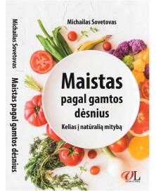 Maistas pagal gamtos dėsnius. Kelias į natūralią mitybą (LT)